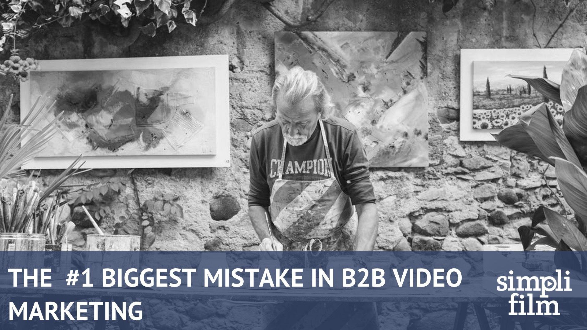 B2B Video Mistakes